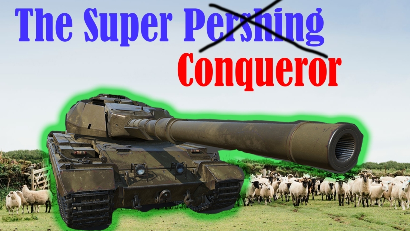 World of Tanks || Super Conqueror Review